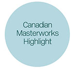 Canadian Masterworks Highlight